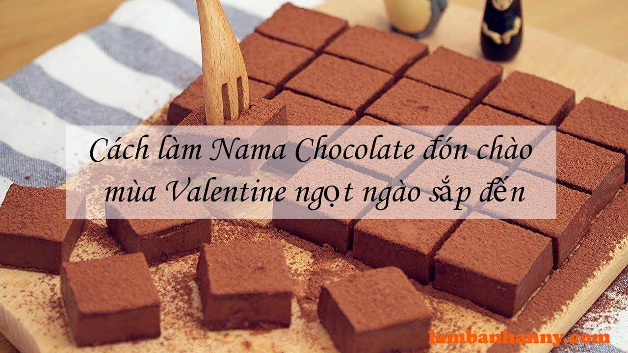Cách làm Nama Chocolate đón chào mùa Valentine ngọt ngào sắp đến