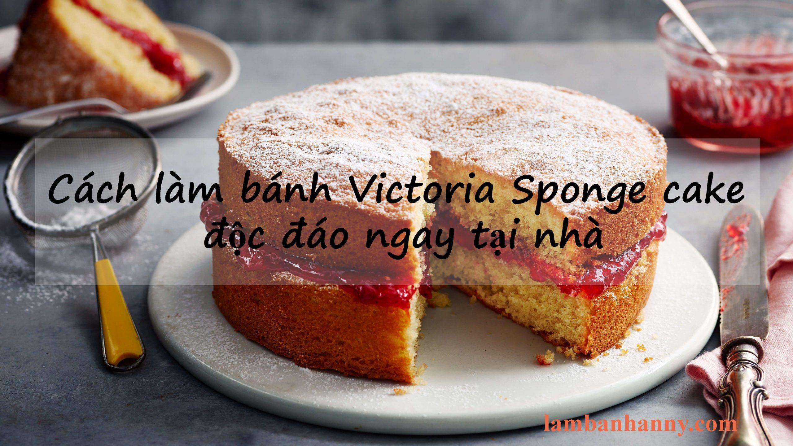 Cách làm bánh Victoria Sponge cake độc đáo ngay tại nhà
