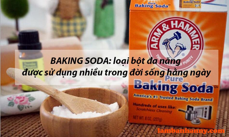 Baking soda: loại bột đa năng được sử dụng trong nhiều lĩnh vực đời sống hằng ngày