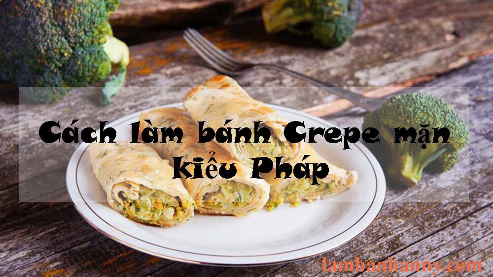Cách làm bánh Crepe mặn kiểu Pháp