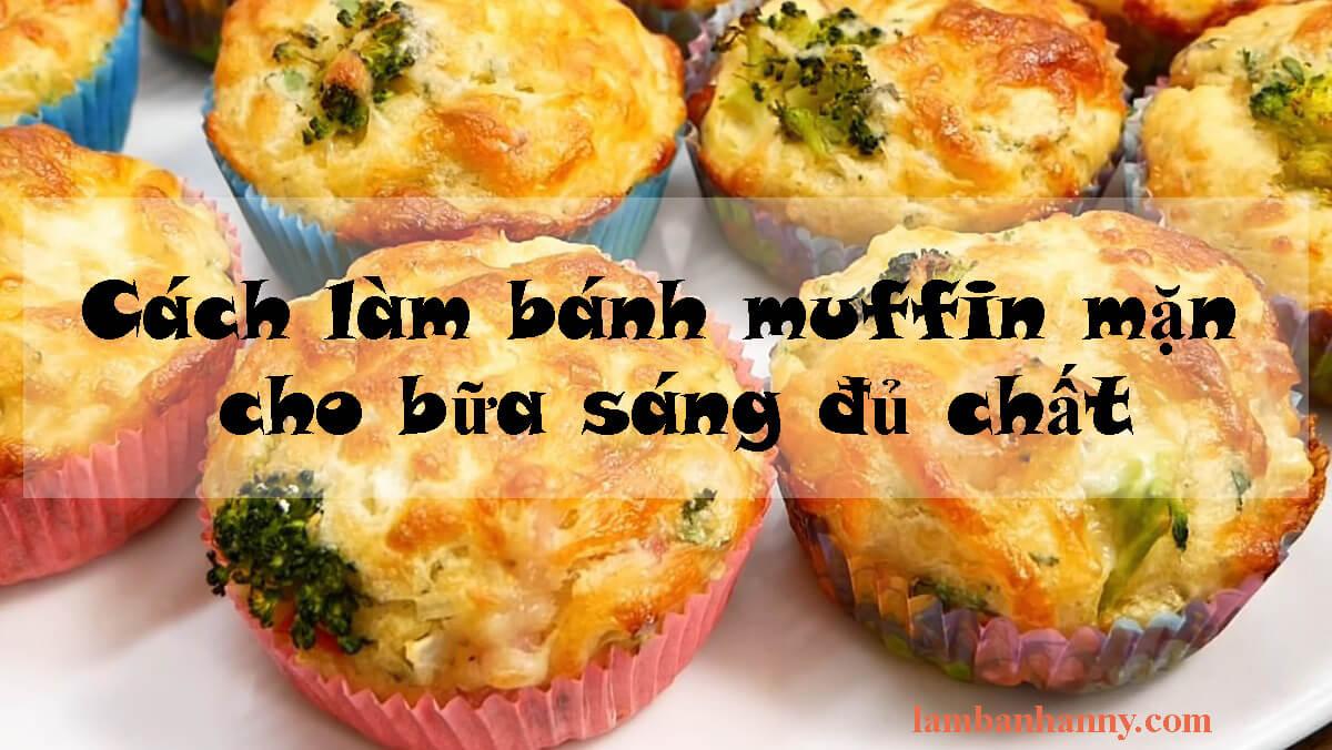 Cách làm bánh muffin mặn cho bữa sáng đủ chất