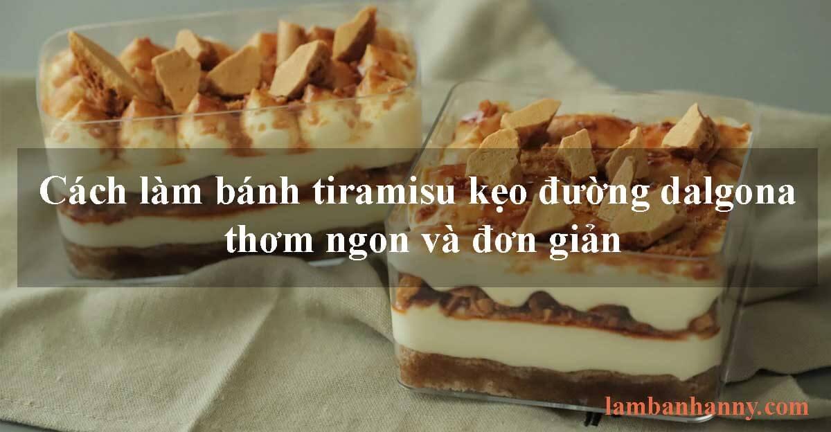 Cách làm bánh tiramisu kẹo đường dalgona thơm ngon và đơn giản