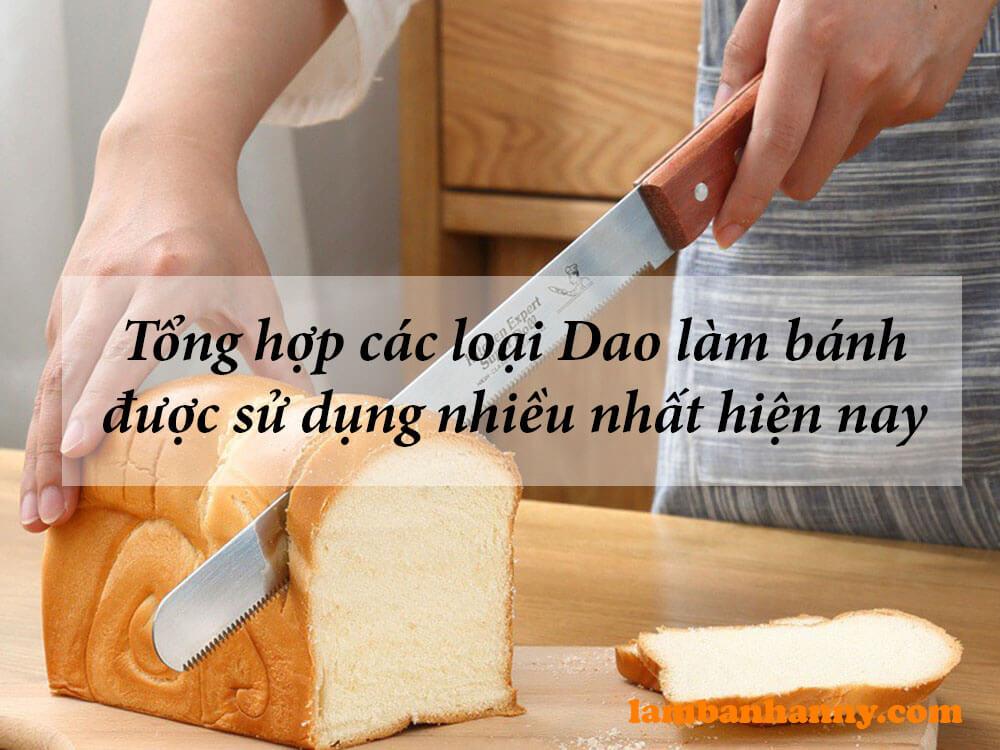 Tổng hợp các loại Dao làm bánh được sử dụng nhiều nhất hiện nay