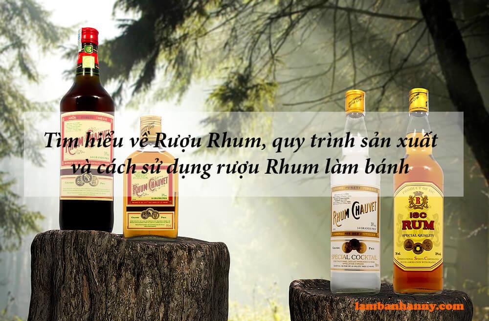 Tìm hiểu về Rượu Rhum, quy trình sản xuất và cách sử dụng rượu Rhum làm bánh