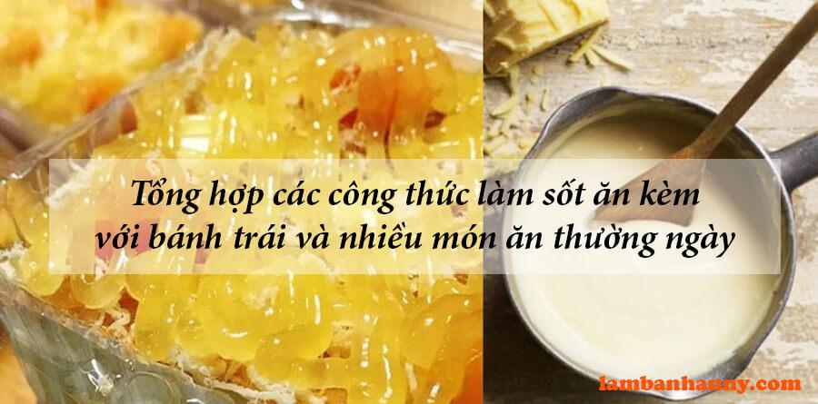 Tổng hợp các công thức làm Sốt ăn kèm với bánh trái và nhiều món ăn thường ngày