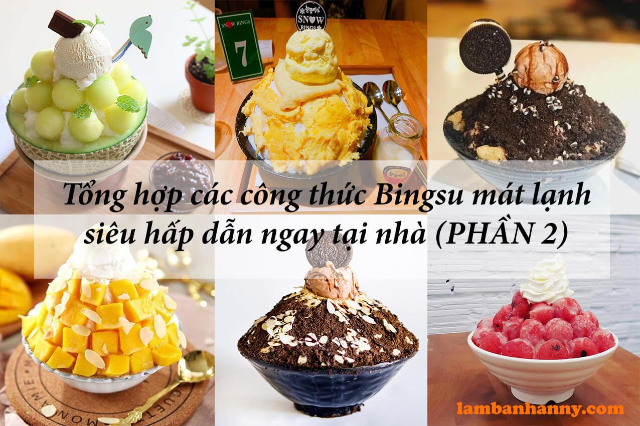 Tổng hợp các công thức Bingsu mát lạnh siêu hấp dẫn ngay tại nhà (Phần 2)