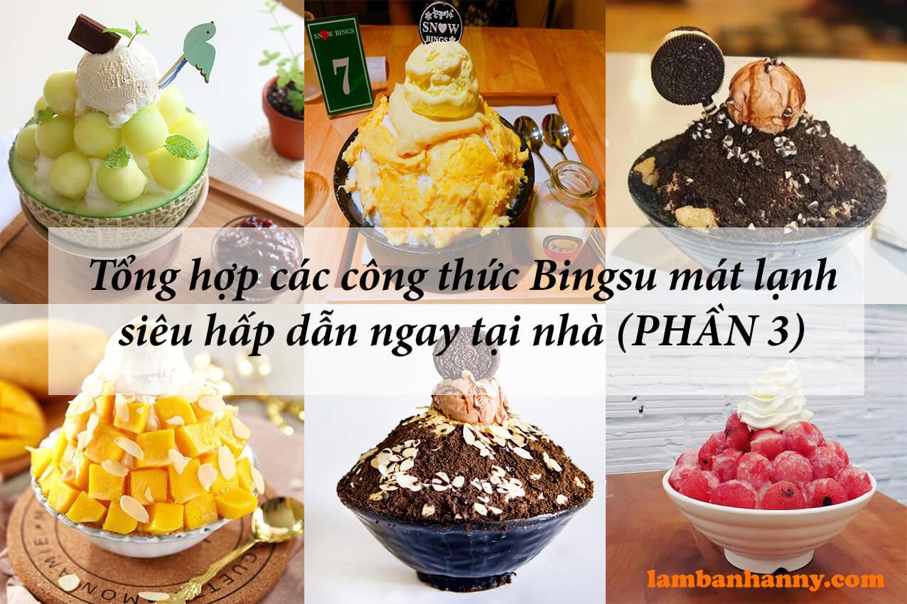 Tổng hợp các công thức Bingsu mát lạnh siêu hấp dẫn ngay tại nhà (Phần 3)