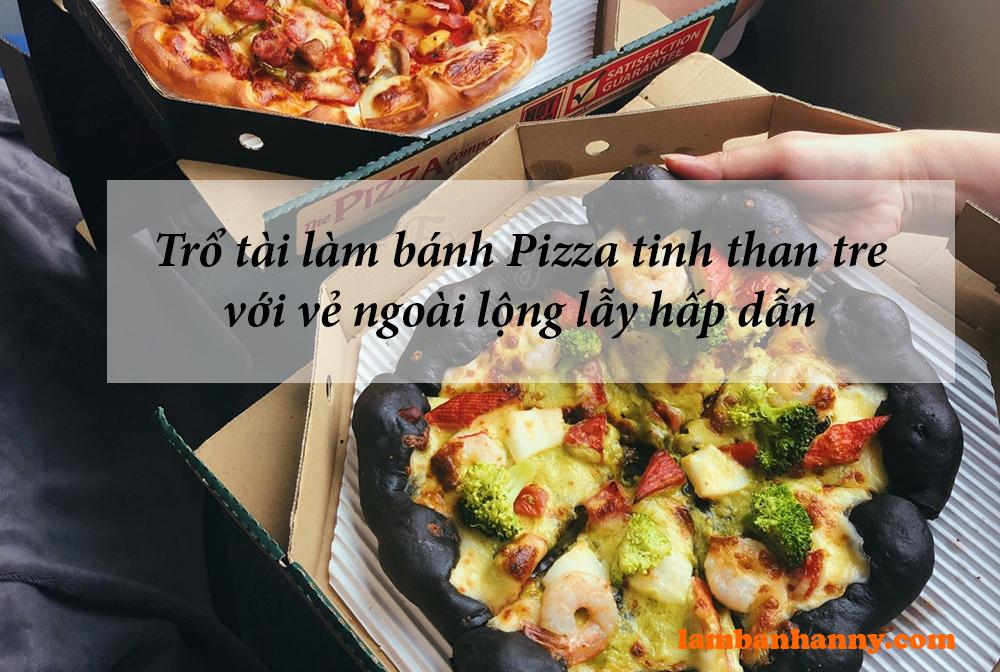 Trổ tài làm bánh Pizza tinh than tre với vẻ ngoài lộng lẫy hấp dẫn người dùng