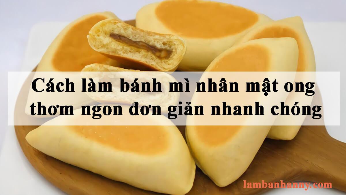 Cách làm bánh mì nhân mật ong bằng chảo thơm ngon đơn giản nhanh chóng