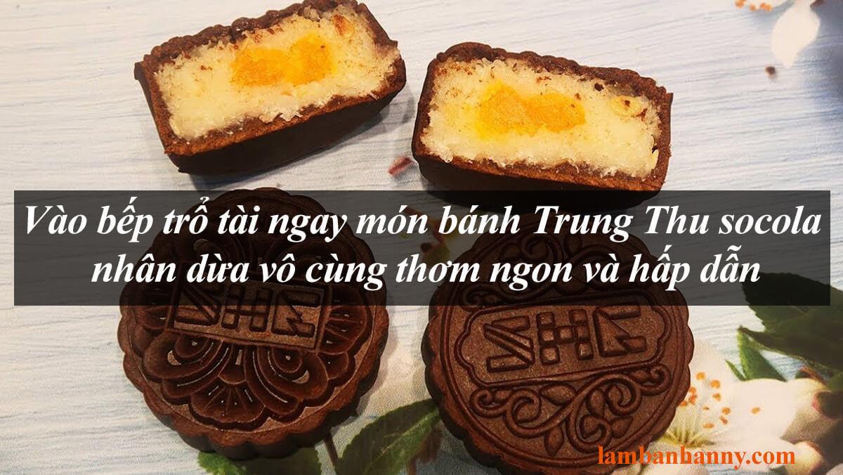 Vào bếp trổ tài ngay món bánh Trung Thu socola nhân dừa vô cùng thơm ngon và hấp dẫn